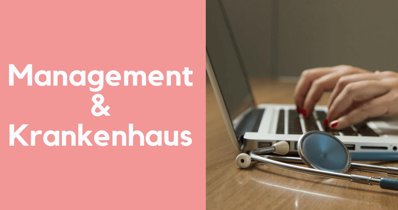 Management Methoden finden Einzug in der Klinik